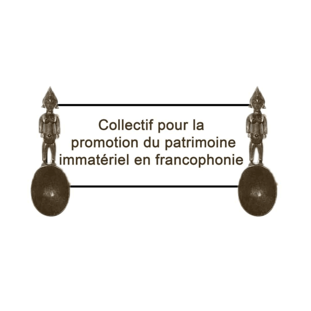 COLLECTIVE FOR THE PROMOTION OF THE INTANGIBLE HERITAGE IN FRANCOPHONIE